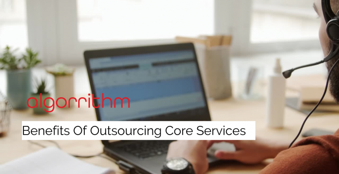 Benefits Of Outsourcing Core Services